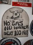 """No Gas, No Water Next 100 Miles"" Sign"